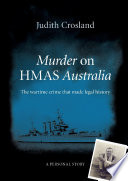 Murder on HMAS Australia  the wartime crime that made legal history