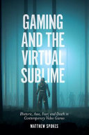 Gaming and the Virtual Sublime