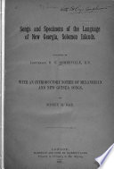 Songs and Specimens of the Language of New Georgia  Solomon Islands