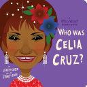 Who Was Celia Cruz?: A Who Was? Board Book Pdf/ePub eBook