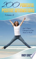 200 Powerful Positive Affirmations Volume II and 6 Super Chargers to Put Them to Work Pdf/ePub eBook