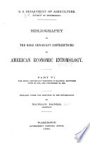 Bibliography Of The More Important Contributions To American Economic Entomology The More Important Writings Published Between June 30 1888 And December 30 1896 By Nathan Banks 1898