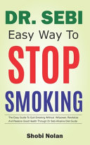 Dr Sebi Easy Way to Stop Smoking