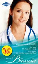La passion secrète du Dr Lane - Un mariage à sauver - Nuit blanche pour un médecin