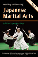 Teaching and Learning Japanese Martial Arts  Scholarly Perspectives  Vol  2