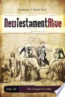 New Testament Alive Vol Iv The Gospel Of John