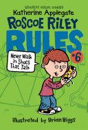 Roscoe Riley Rules #6: Never Walk in Shoes That Talk Pdf/ePub eBook