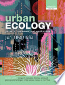 """Urban Ecology: Patterns, Processes, and Applications"" by Jari Niemelä, Jürgen H. Breuste, Glenn Guntenspergen, Nancy E. McIntyre, Thomas Elmqvist, Philip James"