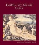 Gardens, City Life and Culture