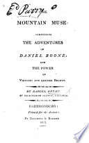 The Mountain Muse Comprising The Adventures Of Daniel Boone And The Power Of Virtuous And Refined Beauty In Verse