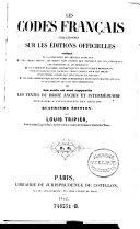 Les Codes francais collationnes sur les editions officielles contenant ... et les seuls ou sont rapportes les textes du droit ancien et intermediaire ... 4. Ed. par Louis Tripier (etc.)