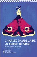 Lo spleen di Parigi. Piccoli poemi in prosa. Testo francese a fronte