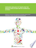 Synthetic Biology of Yeasts for the Production of Non Native Chemicals  2nd Edition