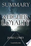 Summary - a Higher Loyalty