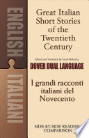 Great Italian Short Stories of the Twentieth Century   I grandi racconti italiani del Novecento  A Dual Language Book