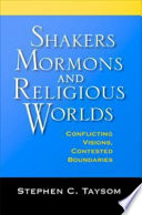 Shakers  Mormons  and Religious Worlds