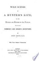 Wild Scenes of a Hunter's Life