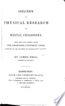 Influence of Physical Research on Mental Philosophy. Being the Essay which Gained the Edinburgh University Prize Proposed to the Students of Sessions 1836-7, and 1837-8