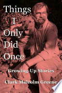 Things I Only Did Once  Growing Up Stories