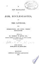 A New Translation of Job  Ecclesiastes and the Canticles