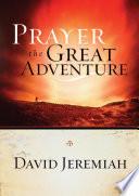 Prayer, the Great Adventure