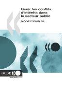 Gérer les conflits d'intérêts dans le secteur public Mode d'emploi