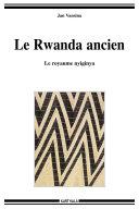 Pdf Le Rwanda ancien. Le royaume nyiginya (nouvelle édition) Telecharger
