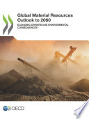 Global Material Resources Outlook To 2060 Economic Drivers And Environmental Consequences
