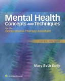 Mental Health Concepts and Techniques for the Occupational Therapy Assistant Book