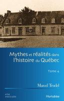 Pdf Mythes et réalités dans l'histoire du Québec T4 Telecharger
