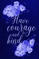 Chalkboard Journal - Have Courage and Be Kind (Blue) ebook