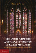 The Sainte-Chapelle and the Construction of Sacral Monarchy