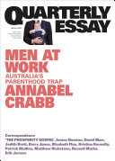 Quarterly Essay 75 Men at Work