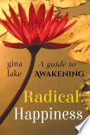 Radical Happiness  A Guide to Awakening