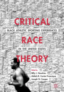 Critical Race Theory: Black Athletic Sporting Experiences in the United States Pdf/ePub eBook