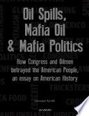 Oil Spills Mafia Oil Mafia Politics