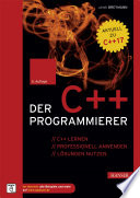 Der C++-Programmierer  : C++ lernen – professionell anwenden – Lösungen nutzen.Aktuell zu C++17