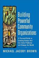 Building Powerful Community Organizations