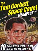 Free The Tom Corbett Space Cadet Megapack Read Online