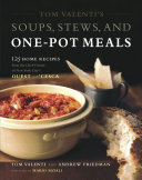 Tom Valenti s Soups  Stews  and One Pot Meals