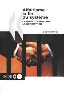 Pdf Affairisme: la fin du système Comment combattre la corruption Telecharger