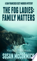 The Fog Ladies  Family Matters