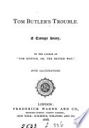 Tom Butler's trouble, by the author of Tom Burton