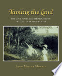 Read Online Taming the Land: the Lost Postcard Photographs of the Texas High Plains For Free