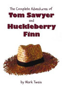 The Complete Adventures Of Tom Sawyer And Huckleberry Finn The Adventures Of Tom Sawyer Adventures Of Huckleberry Finn T