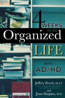 4 Weeks To An Organized Life With AD HD