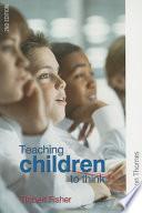 """Teaching Children to Think"" by Robert Fisher"