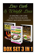 Low Carb and Weight Loss Box Set 3 in 1  45 Amazing Low Carb and High Protein Recipes   Weight Watchers Cookbook