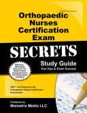 Orthopaedic Nurses Certification Exam Secrets Study Guide