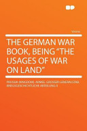 The German War Book  Being the Usages of War on Land